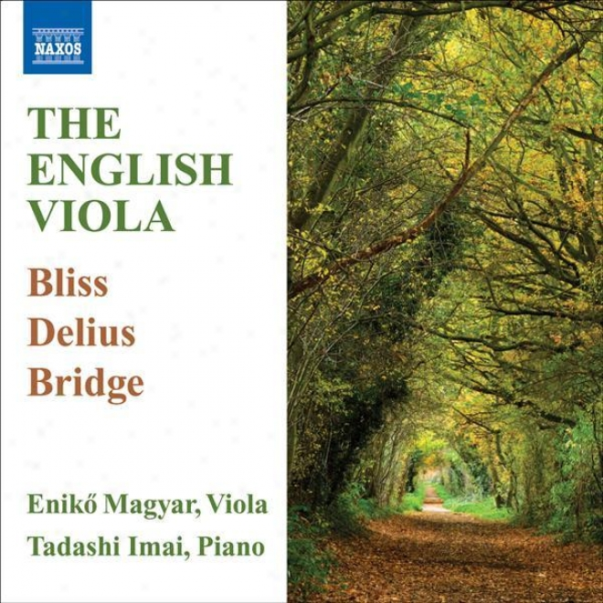 Viola Recital: Magyar, Eniko - Bliss, A. / Delius, F. / Bridge, F. (english Music In the place of Viola)