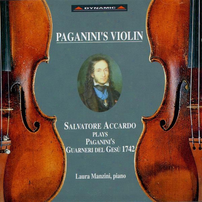 Violin Recital: Accardo, Salvatore (paganini's Violin - Salvatore Accardo Plays Paganini's Guarneri Del Gexu 1742)