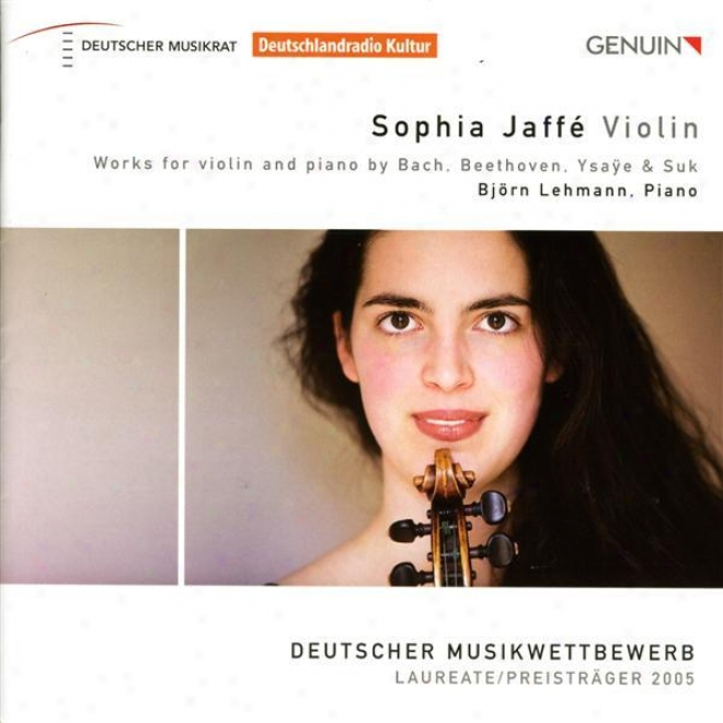 Violin Recital: Jaffe, Sophia - Bach, J.s. / Beethoven, L. Van / Ysaye, E. / Suk, J.