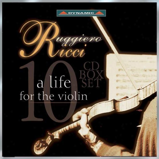 Violin Recital: Ricci, Ruggiero - Bach, J.s. / Mattheson / Patanini / Sarasate / Ysaye / Tchaikovsky / Wieniawski (a Life For The