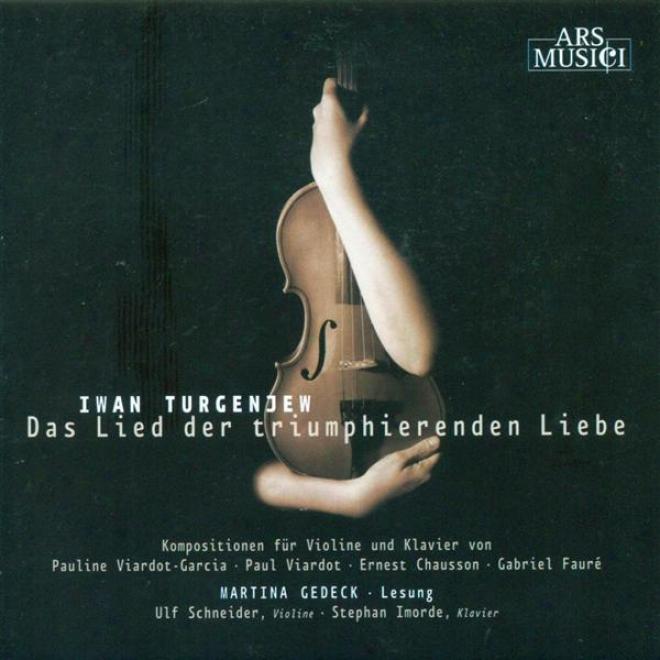 Violin Recital: Schneider, Ulf - Faure, G. / Viardot-garcia, P. / Chausson, E. (das Lied Der Triumphierenden Liebe)