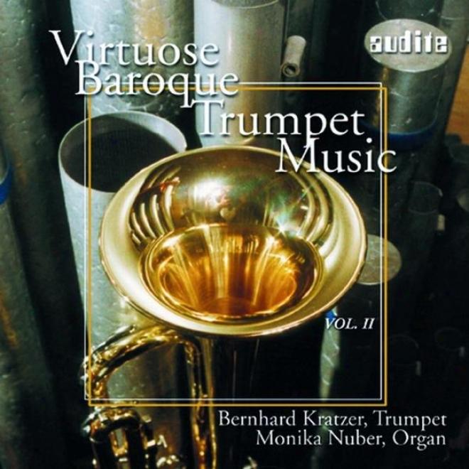 Virtuose Trompetenmusik Des Barock Vol. Ii (virtuose Baroque Trupet Music Vol. Ii)