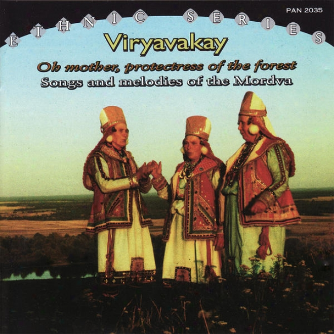Viryavakay - Oh Mother, Protectress Of The Forest. Songx And Melodies Of The Mordva