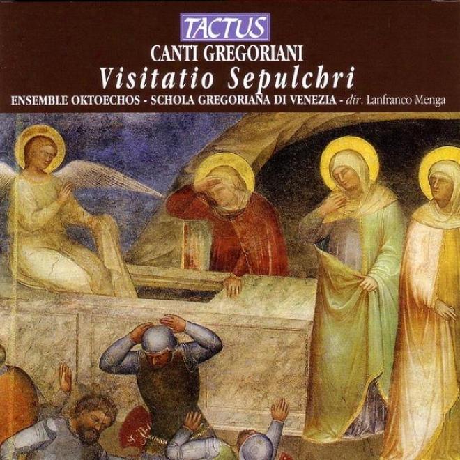 Visitatio Sepulchri - Uffici Drammatici Della Passion E Del Tempo Di Pasqua