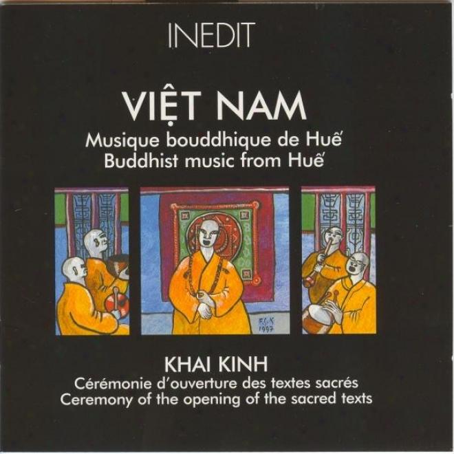 Viãºt Nam. Musique Bouddhique De Huãº. Buddhist Music From Huãº. Khai Kinh. Cã©rã©monie D'ouverrurr Des Textes Sacrã©s. Ceremony Of The