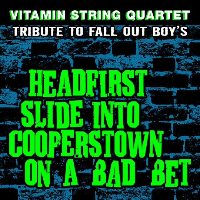 Vitamin String Quartet Performs Fall Out Boy's Headfirst Slide Into Cooperstown On A Bad Bet