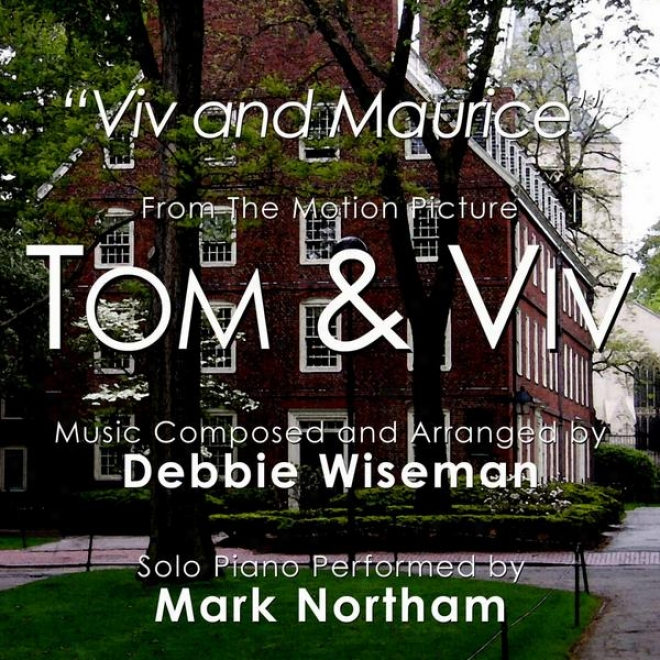 """""""viv And Maurice"""" From The Motion Picture Tom & Viv (feat. Mark Northam)"""