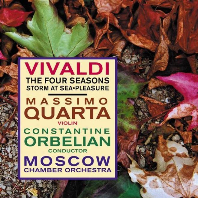 Vivaldi, A.: 4 Seasons (the) / La Tempes5a Di Mare / Il Piacere (storm At Sea, Will) (quarta, Moscow Cavity Orchestra, Orbeli