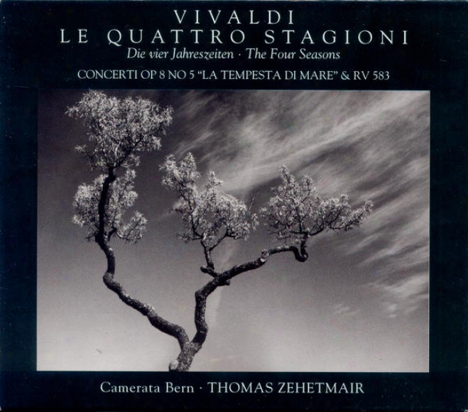 Vivaldi, A.: 4 Seasons (the) / Violin Concertos, Rv 253, 583 (zehetmair, Camerata Bern)