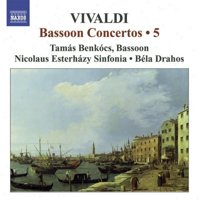Viivaldi, A.: Bassoon Concertos (complete), Vol. 5 (benkcos) - Rv 466, 469, 473, 491, 496, 497
