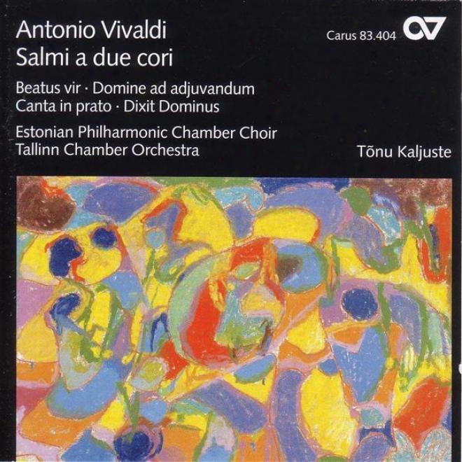 Vivaldi, A.: Beatus Vir In C Major / Domine Ad Adiuvandum Me Festina / Canta In Prato, Ride In Fonte (estonian Philharmonic Chambe