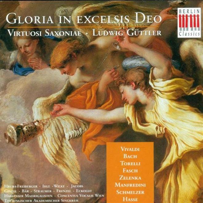 Vivaldi, A.: Gloria, Rv 589 / Torelli, G.: Concerto Grosso In G Minor / Fasch, J.f. Missa Brevia (virtuosi Saxoniae, Guttler)