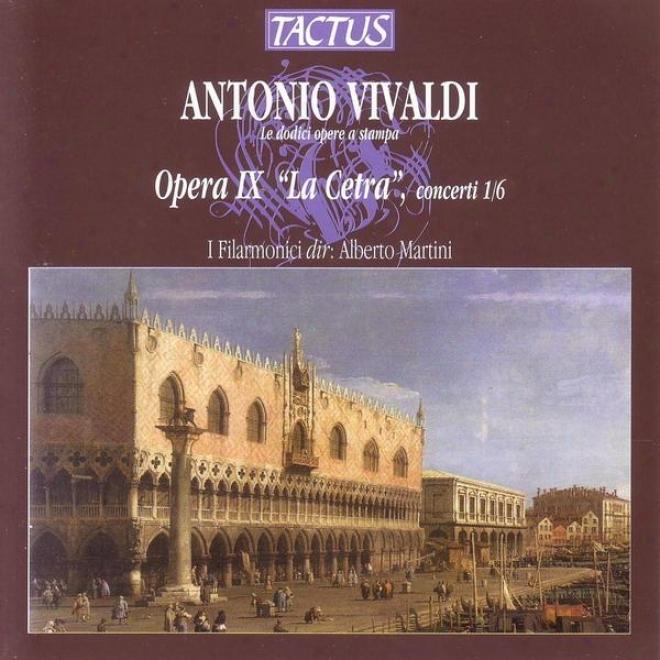 Vivaldi - La Cetra - Violin Concertos Op. 9 1-6 Vol. 16 Of Vivaldi Masterworks