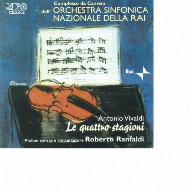 Vivaldi: Le Quattro Stgioni, Il Cimento Dell'armonia E Dell'inventore Op.8. Concerti Per Violino, Archi E Basso Continuo
