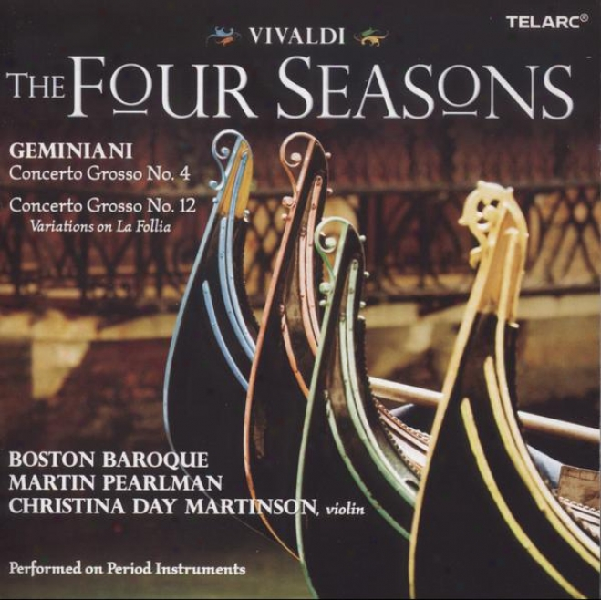 Vivaldi: The Four Seasons & Geminaini Concerto Grosso Nos. 4 And 12 (variations On La Follia)