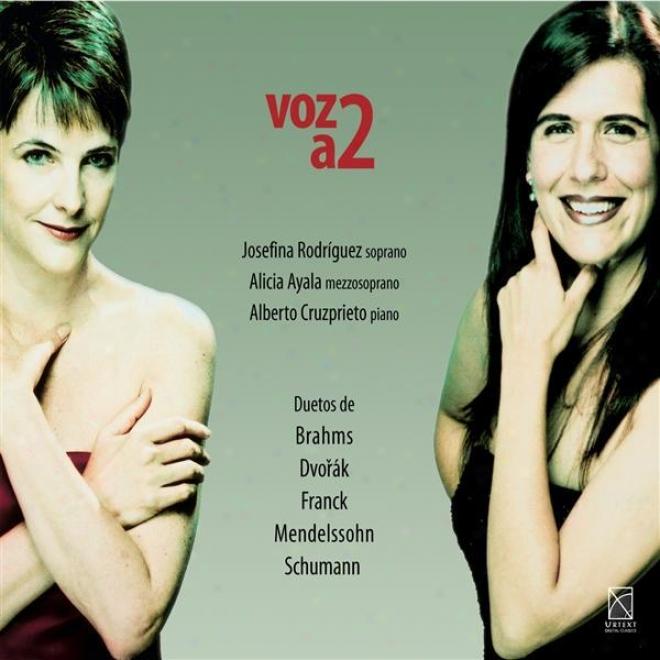 "Vocal Duets �"" Dvorak, A. / Schumann, R. / Brahms, J. / Mendelssohn, F. / Franck, C. (aylaa, Rod5iguez)"