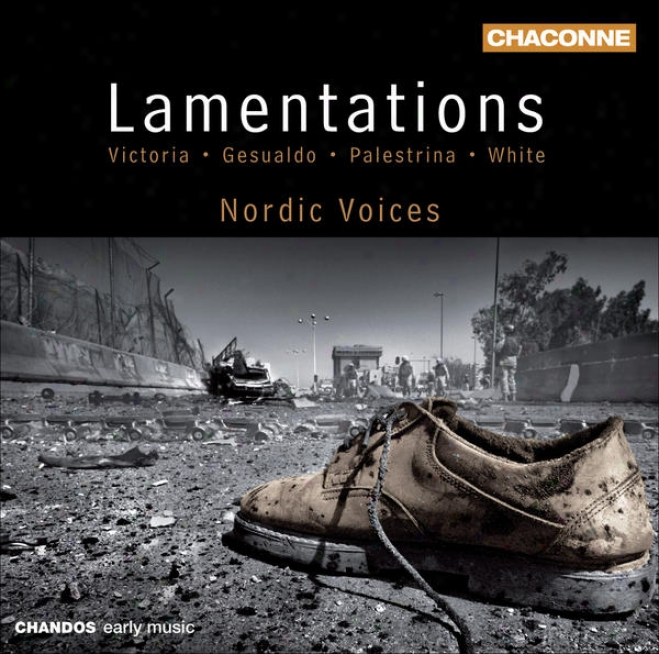Vocal Music (renaissance) - Victoria, T.l. De / Gesualdo, C. / White, R. / Palestrina, G.p. Da (lamentations) (nordic Voices)