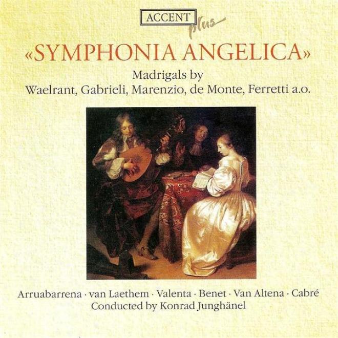 Vocal Music - Waelrant, H. / Verdonck, C. / Marenzio, L. / Monte, P. / Macque, G. / Conversi, G. / Gastoldi, G.g. / Ferretti, G. (