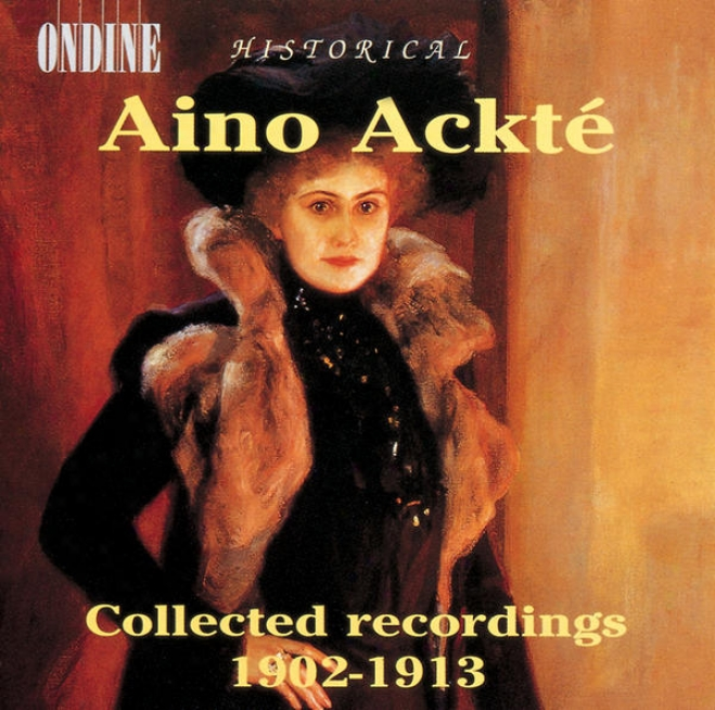 Vocal Recital: Ackte, Aino - Verdi, G. / Wagner, R. / Gounod / Grieg, E. / Messager / Merikanto / Schumann, R. (collected Recordin