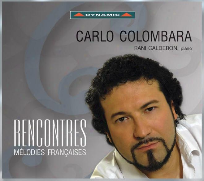 Vocal Recital: Colombara, Carlo - Faure, G. / Hahn, R. / Gounod, C. / Duparc, H. / Poulenc, F. / Ibert, J. / Entangle. M.