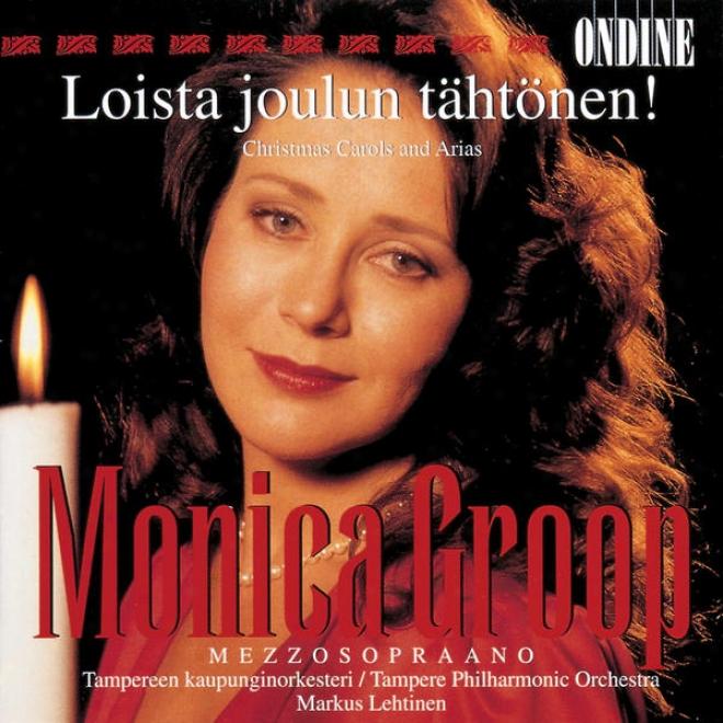 Vocal Recital: Groop, Monica - Christmas Carols And Arias (loistq Joulun Tahtonen!)