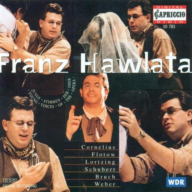 Vocal Recital: Hawlata, Franz - Lortzing, A. / Weber, C.m. Von / Cornelius, P. / Schubert, F. / Nessler, V. / Flotow, F. Von / Bru