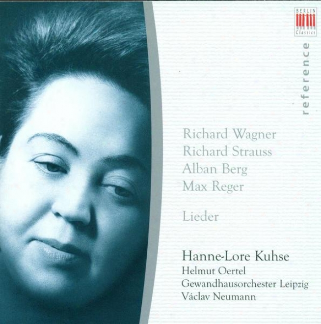 Vocal Recital: Kuhse, Hannelore - Wabner, R. / Strauss, R. / Berg, A. / Reger, M.