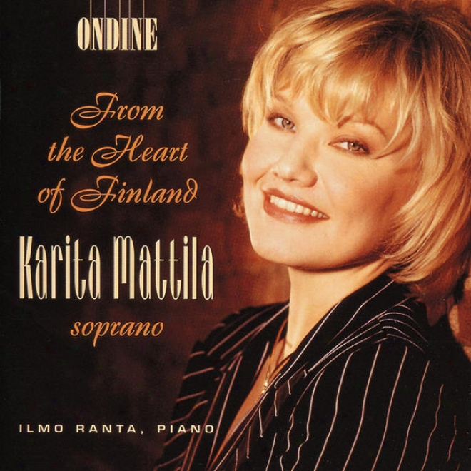 Vocal Recital: Mattila, Karita - Merikanto, K. / Melartin, E. / Kilpinen, Y. (from The Heart Of Finland)