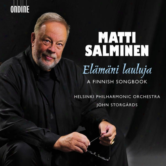 Vocal Recital: Salminen, Matti - Merikanto, O. / Sibelius, J. / Madetoja, L. / Kilpinen, Y. / Turune, M. / Luolajan-mikkola, V. /