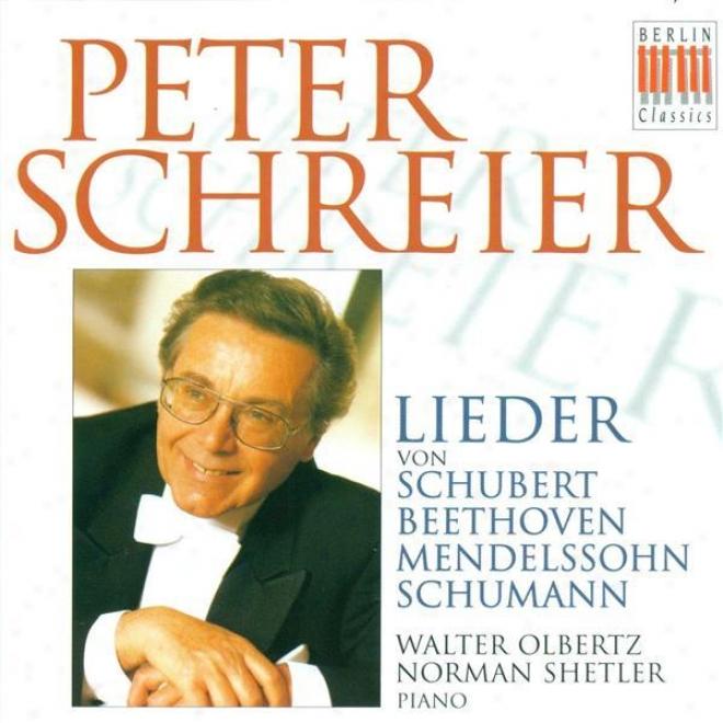 Vocal Recital: Schreier, Peter - Schubert, F. / Beethoven, L. Vam / Mendelssohn, Felix / Schumann, R.