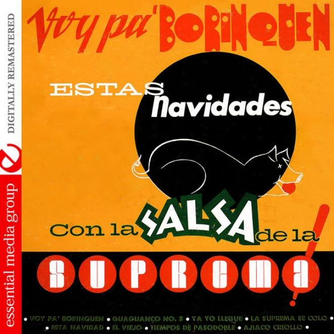 Voy Pa' Borinquen Estas Navidades Con La Salsa De La Suprema! (digitally Remastered)