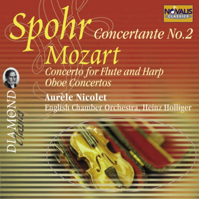 W. A. Mozart: Concerto For Flute, Harp And Orchestra K299, Oboe Concertos K313 & K314, Louis Spohr Concertante No 2 In E Minor For