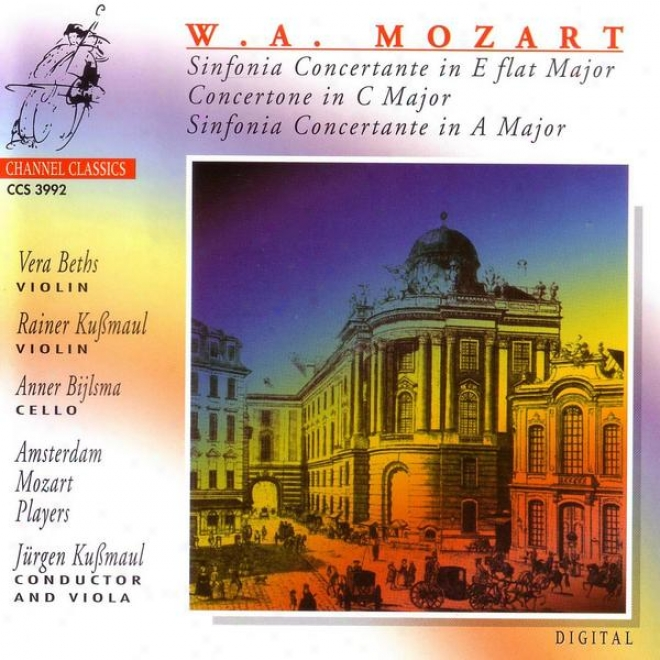 W._A. Mozart: Sinfonia Concertante In E Flat Major / Concertone In C Major / Sinfonia Concertante In A Major