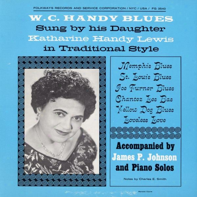 W. C. Handy Blues: As Sung By His Daughter Katharine Handy Lewis In Traditional Title