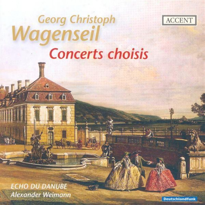 Wagenseil, G.c.: Concerto For Oboe And Bassoon In E Flat Major / Harp Concerto In F Major / Flute Concerto In D Major (Reverberation Du Dan