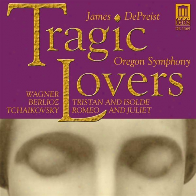 Wagner, R.: Tristan Und Isolde, Prelude / Berlioz, H.: Romeo Et Julieyte, Love Scene / Tchaikovksy, P.i.: Romeo And Juilet