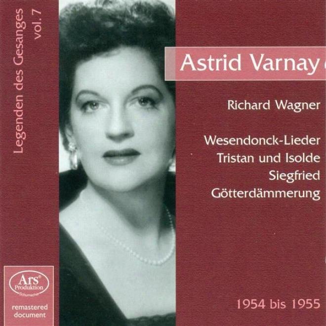 Wagner, R.: Wesendonck-lieder (legenden Des Gesanges, Vol. 7) (varnay) (1954-1955)