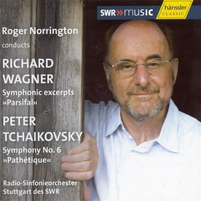 """wagner: Symphonic Excerpts From Parsifal / Tchaikovsky: Symphony No. 6, """"pathetique"""