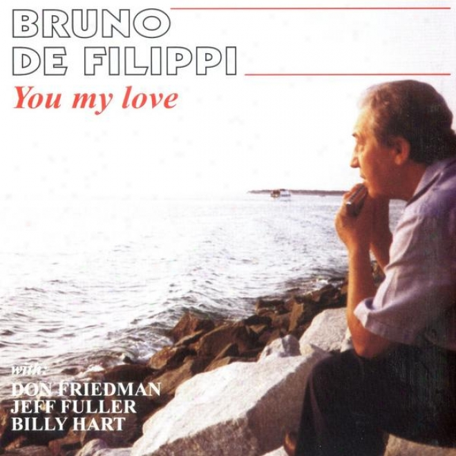Walter Gã¼rtler & Vanni Moretto Present: Bruno De Filippi With Don Friedman, Jeff Fuller And Matt Wilson - You My Love
