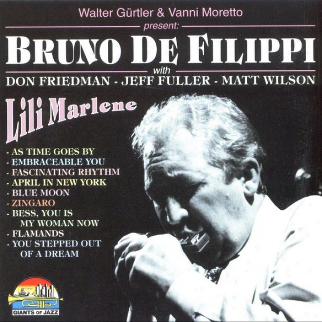 Walter Gã¼rtler & Vanni Moretto Present: Bruno Ds Filippi With Don Friedman, Jeff Fuller And Matt Wilson - Lili Marlene