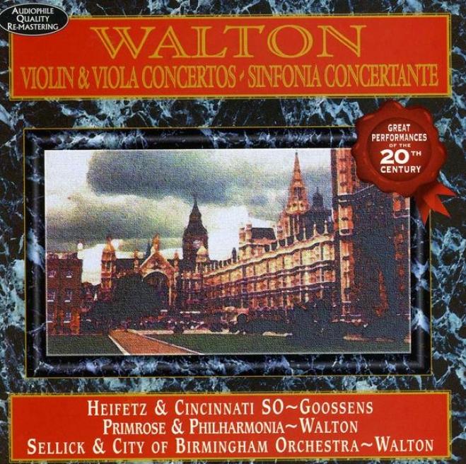 Walton: Violin Concerto In B Minor (original Version); Viola Concerto In A Minor; Sinfonia Concertante ForO rchestra With Piano Ob