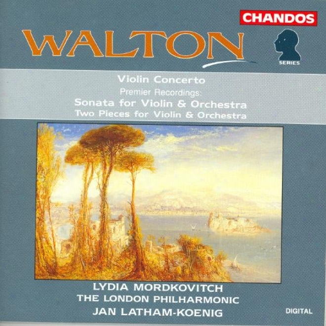 Walton: Violin Concerto / Violin Sonata / 2 Pieces (arr. For Violin And Orchestra)