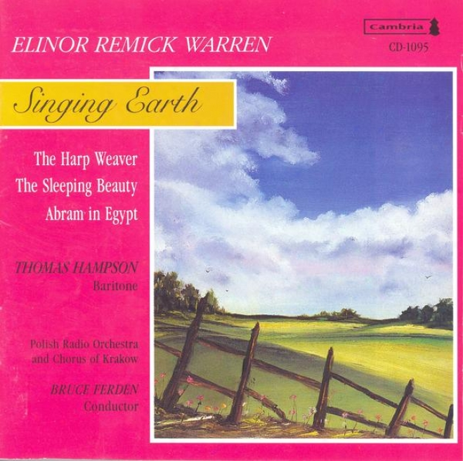Warren, E.r.: Singing Earth / The Harp Weaver / The Sleeping Beauty / Abram In Egypt (ferden)