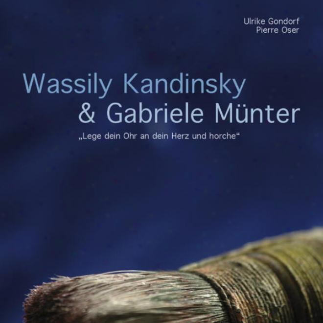 """""""wassily Kandinsky & Gabriele Mã¼nter - """"""""lege Dein Ohr An Dein Herz Und Horche"""""""