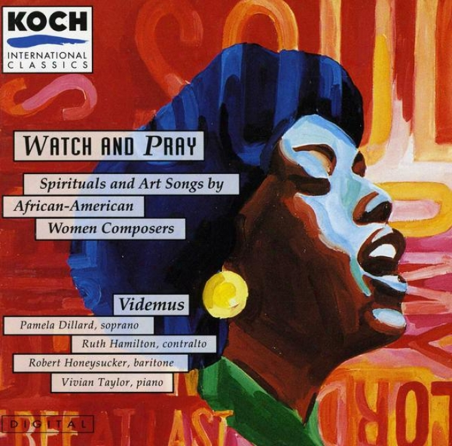 Watch And Pray: Spiritual And Art Songs By African-american Women Composers