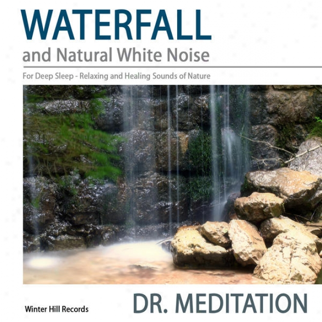 Waterfqll And Natural White Talk For Deep Sleep - Relaxing And Healing Sounds Of Nature