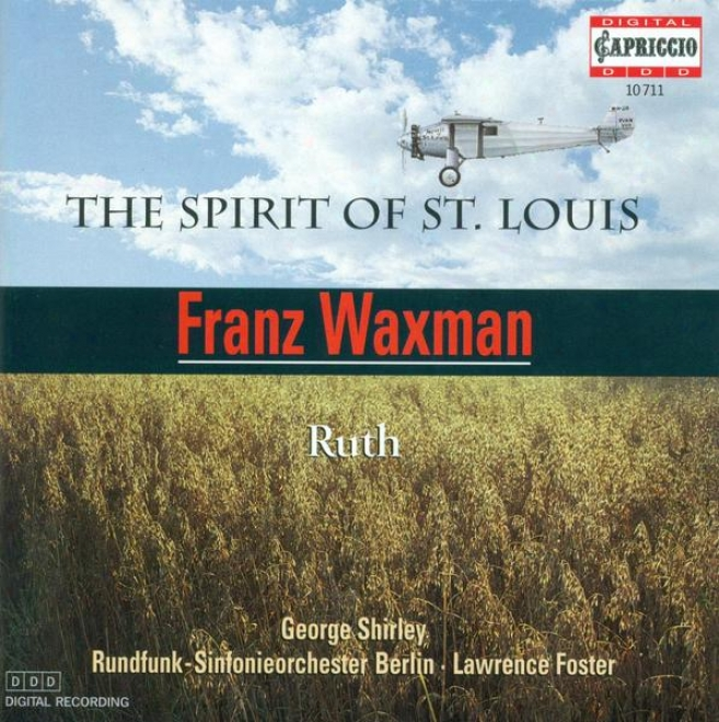 Waxman, F.: Spirit Of St. Louis (the) / Ruth (berlin Radio Symphony, Foster)
