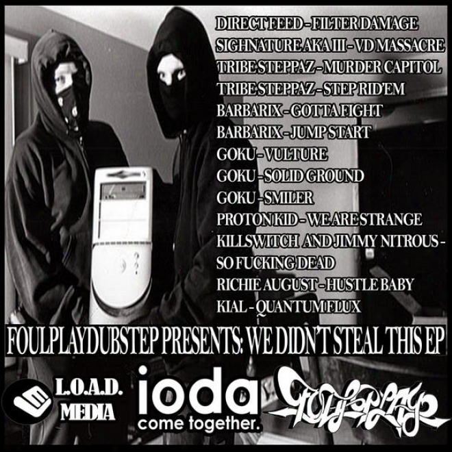 We Didn't tSeal This Ep Ft.direct Feed, Sighnature,  Barbarix, Proton Kid, Kill Switch,  Kial, Goku, Tribe Steppaz
