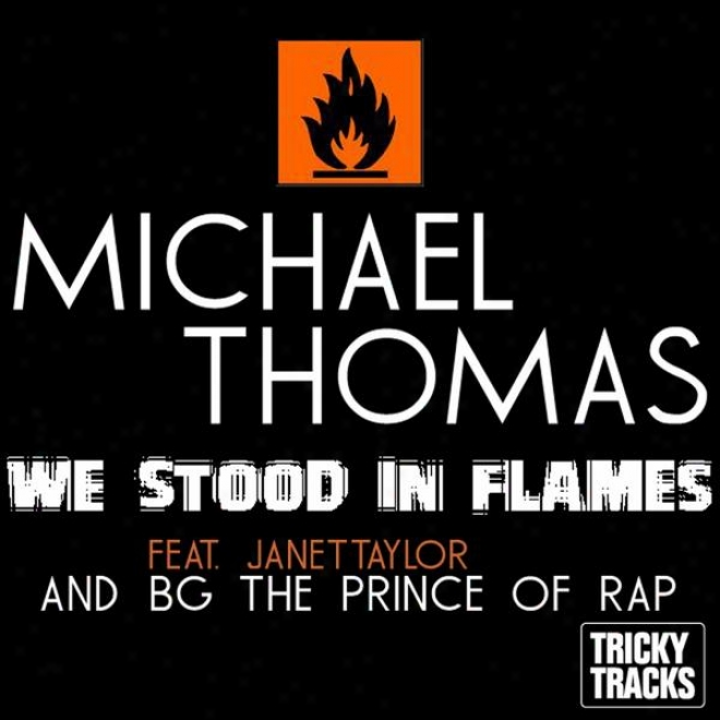 We Stood In Flames (feat. Jannet Taylor & Bg The Sovereign Of Rap ((original Radio Mix))