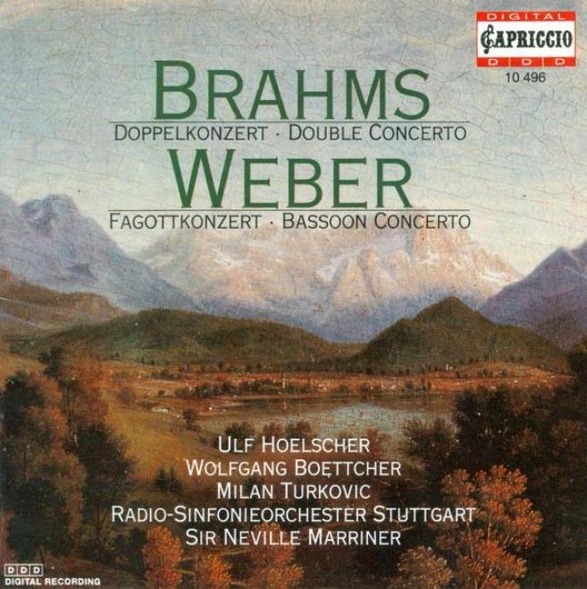 Weber, C.m. Von: Bassoon Concerto, Op. 75 / Andantte E Rondo Ungarese / Brahms, J.: Double Concerto, Op. 102 (turkovic, Hoelscher,